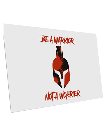 "Be a Warrior Not a Worrier 10 Pack of 6x4"" Postcards by TooLoud"