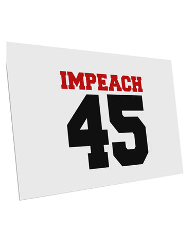 "Impeach 45 10 Pack of 6x4"" Postcards by TooLoud"