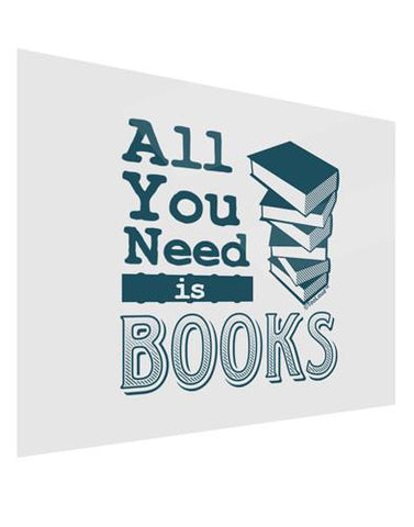 All You Need Is Books Gloss Poster Print Landscape - Choose Size