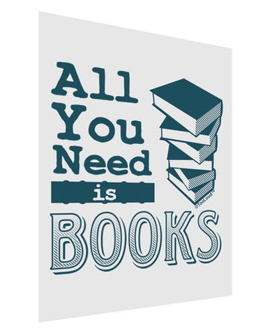 All You Need Is Books Matte Poster Print Portrait - Choose Size