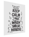 Keep Calm and Wash Your Hands Matte Poster Print Portrait - 11x17 Inch