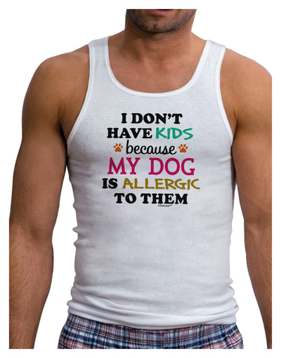 I Don't Have Kids - Dog Mens Ribbed Tank Top