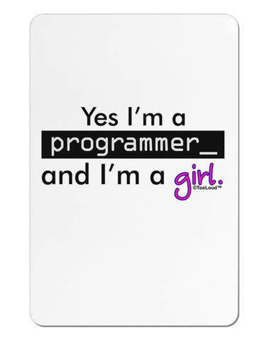 TooLoud Yes I am a Programmer Girl Aluminum Magnet
