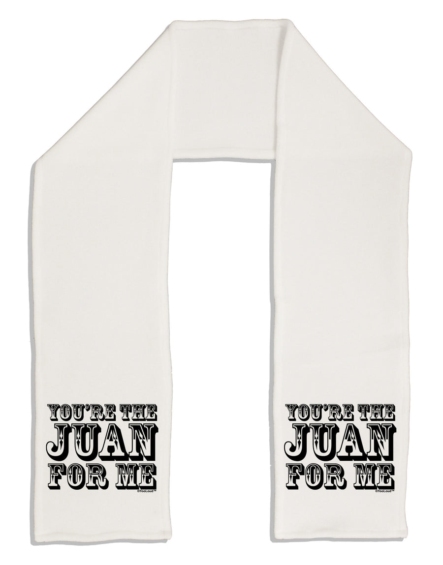 "You Are the Juan For Me Adult Fleece 64"" Scarf"