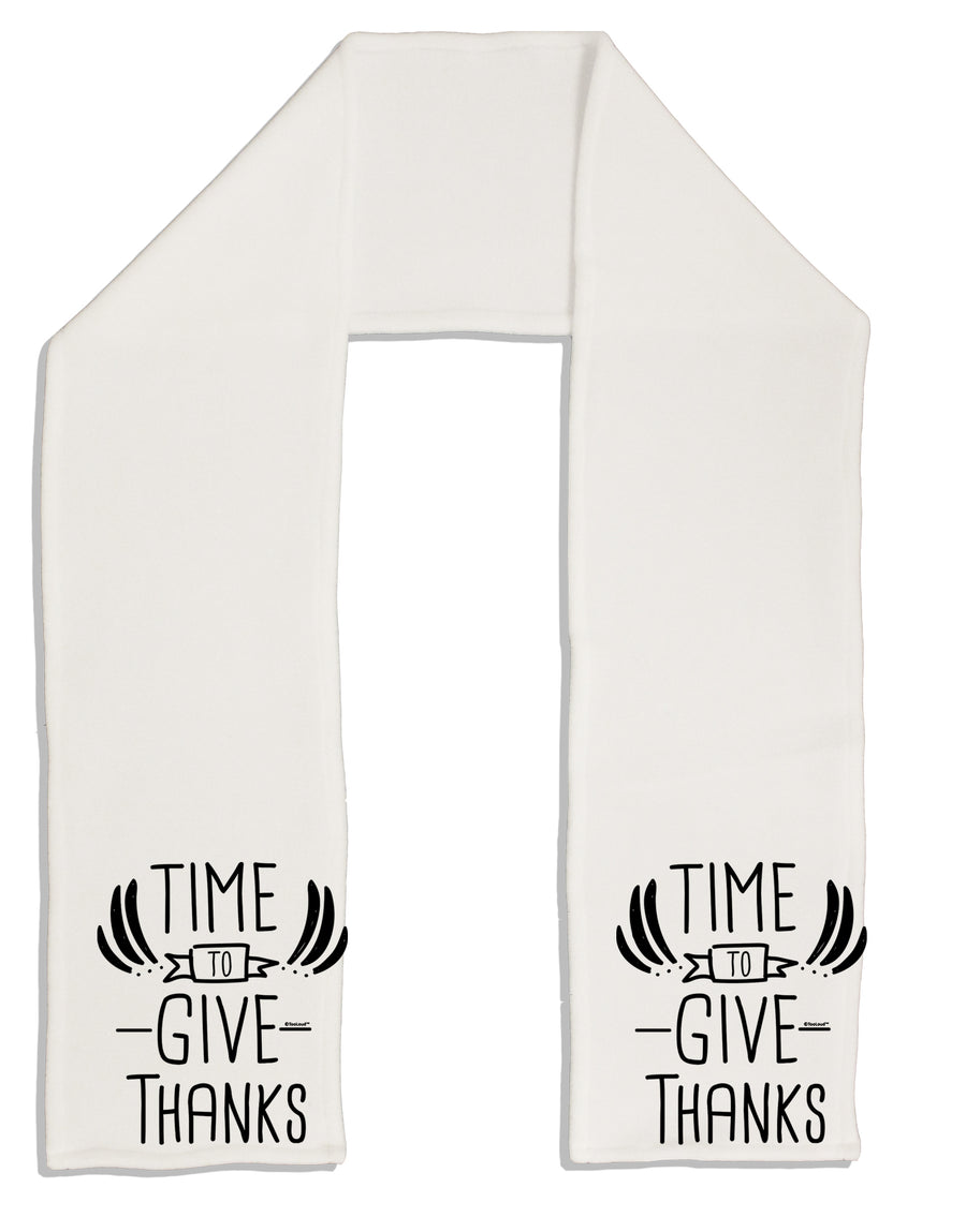 Time to Give Thanks Adult Fleece 64 Inch Scarf Tooloud