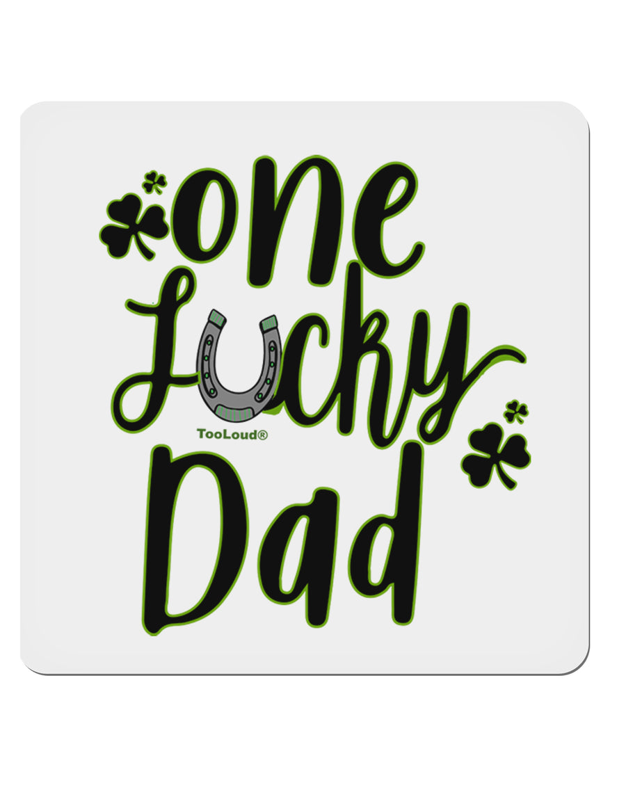 One Lucky Dad Shamrock 4x4 Inch Square Stickers - 4 Pieces