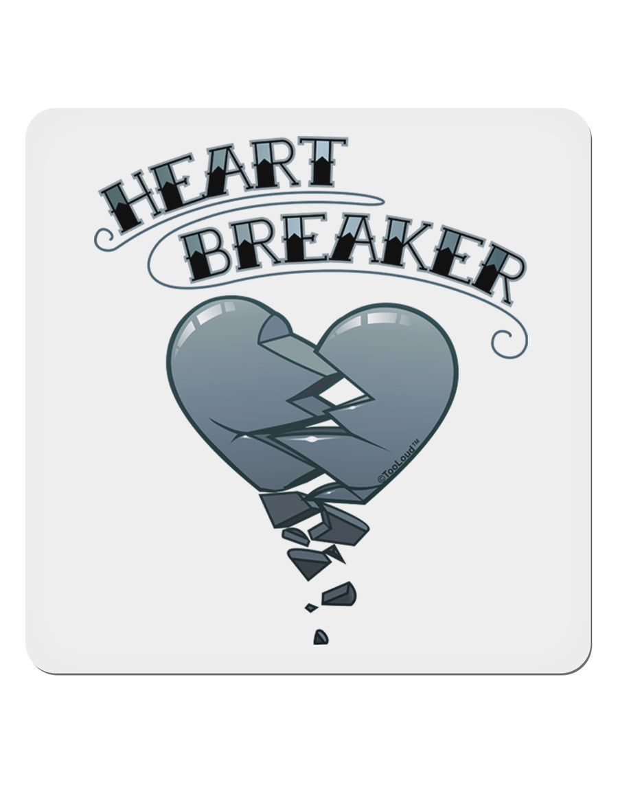 "Heart Breaker Manly 4x4"" Square Sticker by TooLoud"
