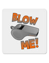 "Blow Me Whistle 4x4"" Square Sticker"