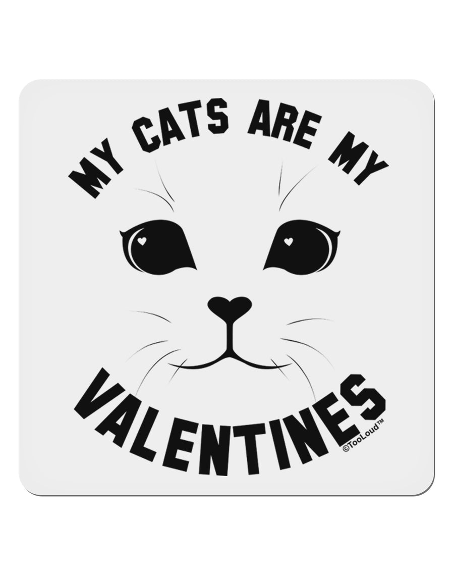 "My Cats are my Valentines 4x4"" Square Sticker by TooLoud"