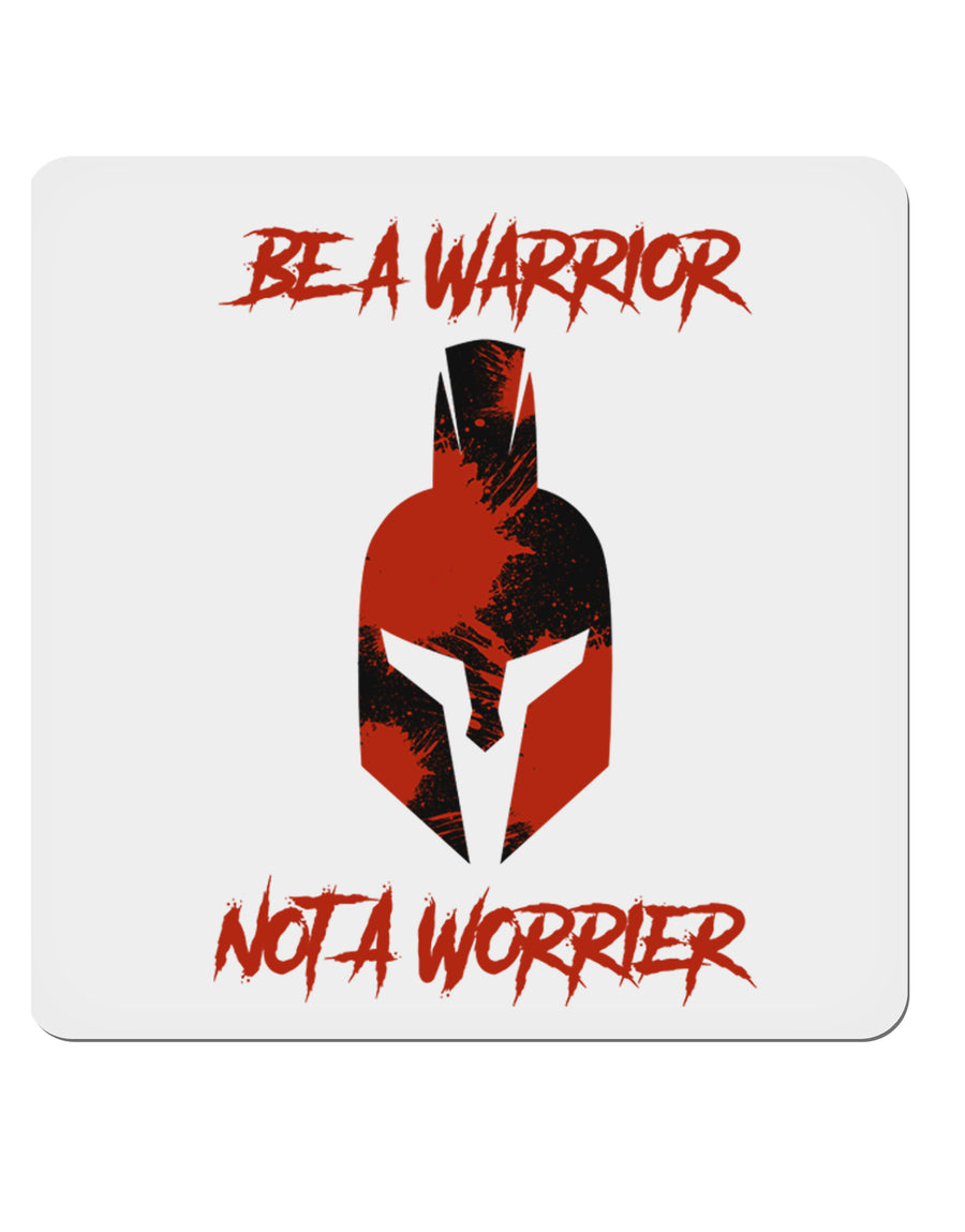 "Be a Warrior Not a Worrier 4x4"" Square Sticker by TooLoud"