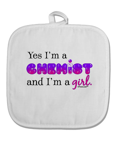 TooLoud Yes I am a Chemist Girl White Fabric Pot Holder Hot Pad