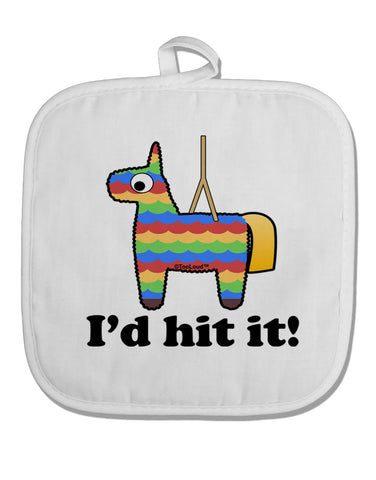I'd Hit it - Funny Pińata Design White Fabric Pot Holder Hot Pad by TooLoud