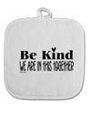 TooLoud Be kind we are in this together  White Fabric Pot Holder Hot P