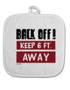 TooLoud BACK OFF Keep 6 Feet Away White Fabric Pot Holder Hot Pad