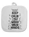 TooLoud Keep Calm and Wash Your Hands White Fabric Pot Holder Hot Pad