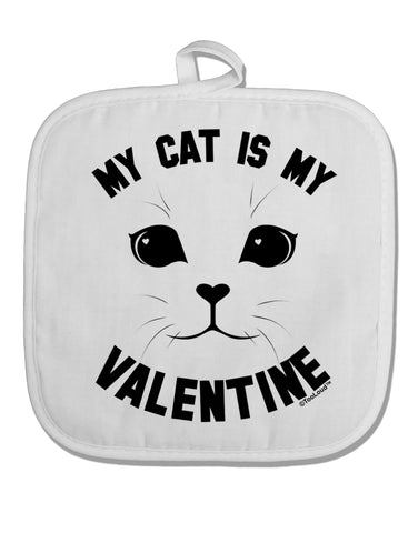 My Cat is my Valentine White Fabric Pot Holder Hot Pad by TooLoud