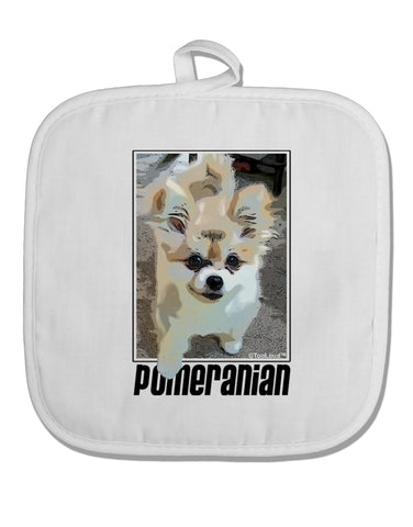 Pomeranian Step Out White Fabric Pot Holder Hot Pad by TooLoud