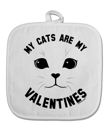 My Cats are my Valentines White Fabric Pot Holder Hot Pad by TooLoud