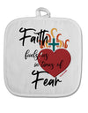 TooLoud Faith Fuels us in Times of Fear  White Fabric Pot Holder Hot P