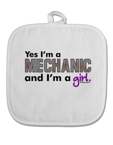 TooLoud Yes I am a Mechanic Girl White Fabric Pot Holder Hot Pad