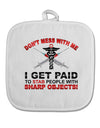Nurse - Don't Mess With Me White Fabric Pot Holder Hot Pad