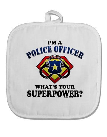 Police Officer - Superpower White Fabric Pot Holder Hot Pad
