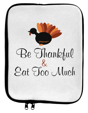 Be Thankful Eat Too Much 9 x 11.5 Tablet Sleeve