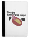 They Did Surgery On a Grape Ipad Mini Fold Stand  Case by TooLoud