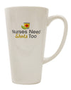 Nurses Need Shots Too 16 Ounce Conical Latte Coffee Mug