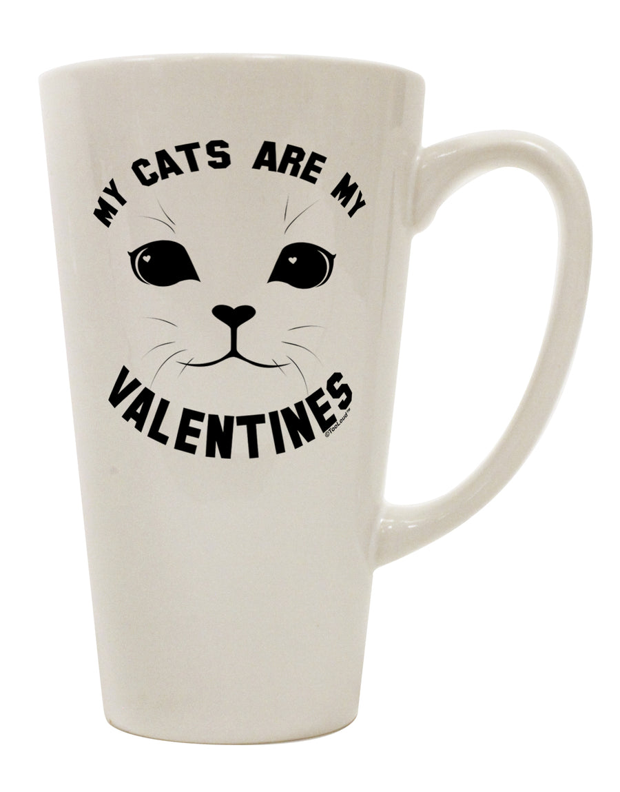 My Cats are my Valentines 16 Ounce Conical Latte Coffee Mug by TooLoud