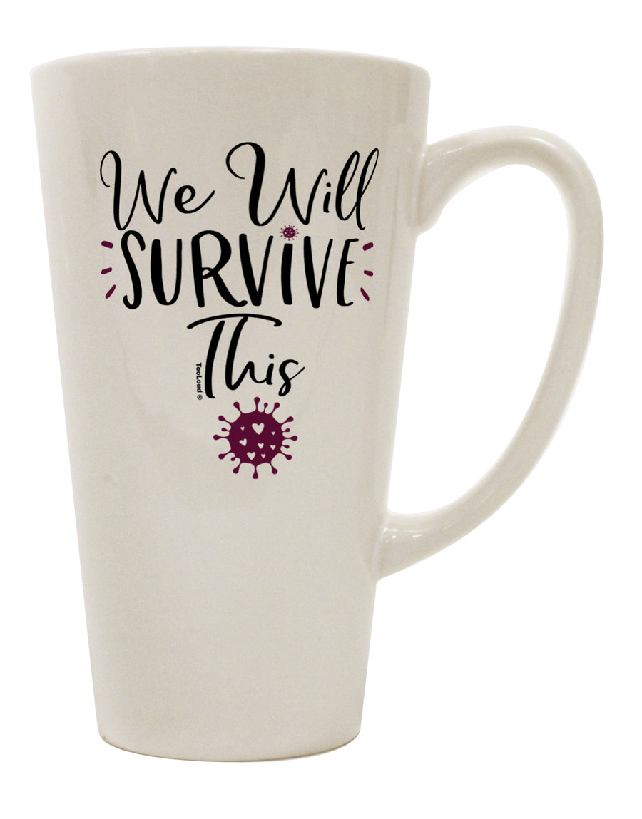 TooLoud We will Survive This 16 Ounce Conical Latte Coffee Mug