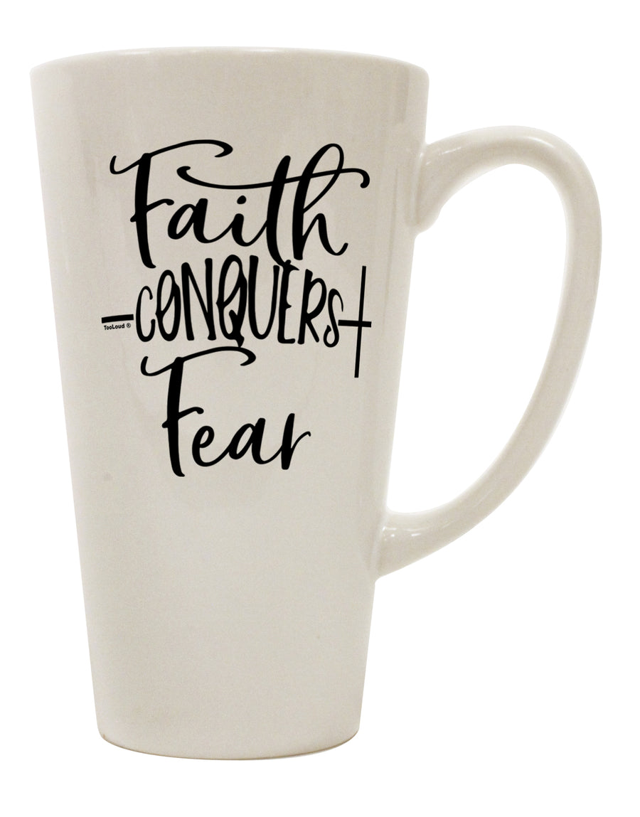 TooLoud Faith Conquers Fear 16 Ounce Conical Latte Coffee Mug
