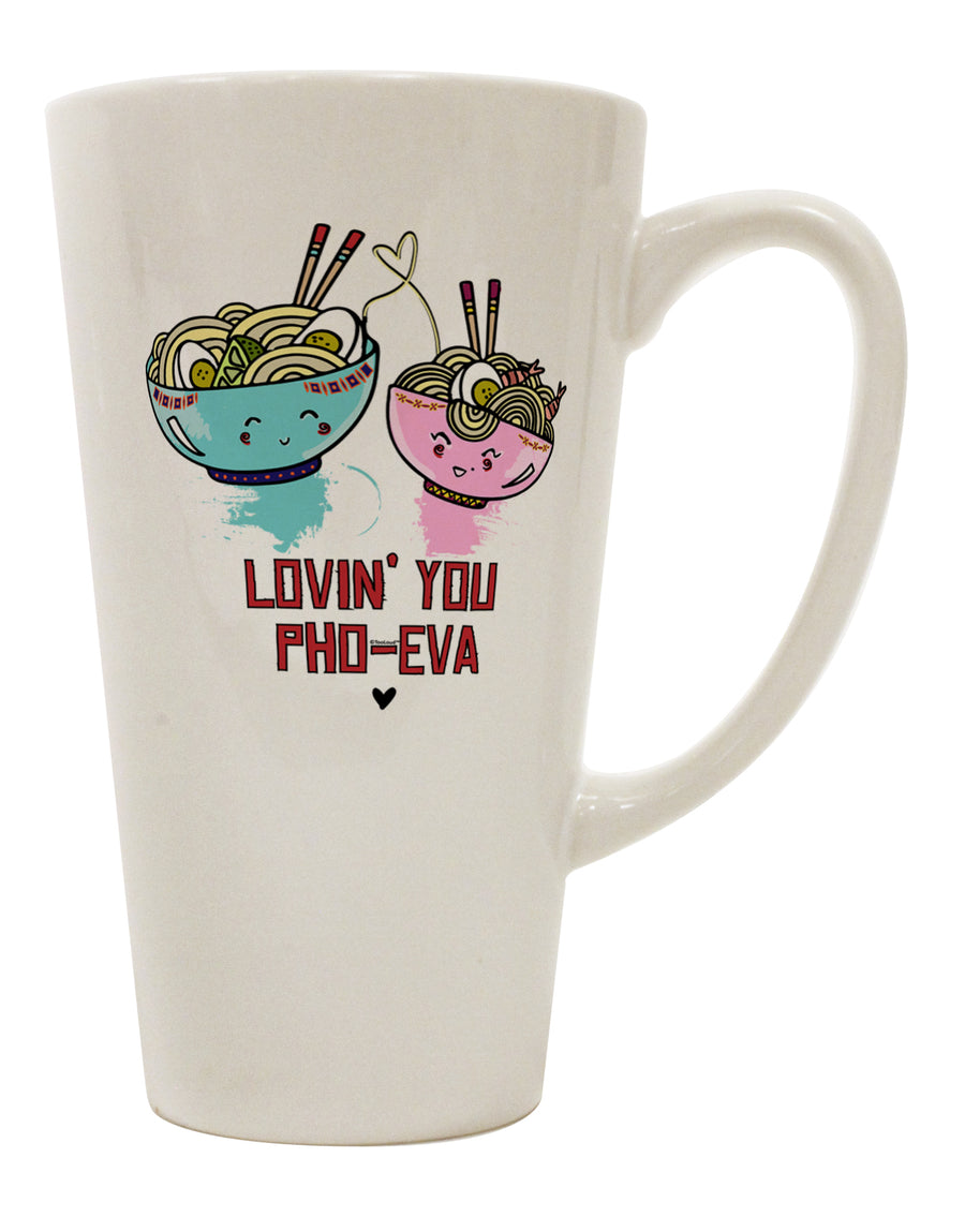 TooLoud Lovin you Pho Eva 16 Ounce Conical Latte Coffee Mug