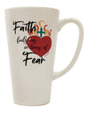 TooLoud Faith Fuels us in Times of Fear  16 Ounce Conical Latte Coffee