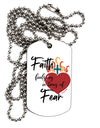 Faith Fuels us in Times of Fear  Adult Dog Tag Chain Necklace - 1 Piec