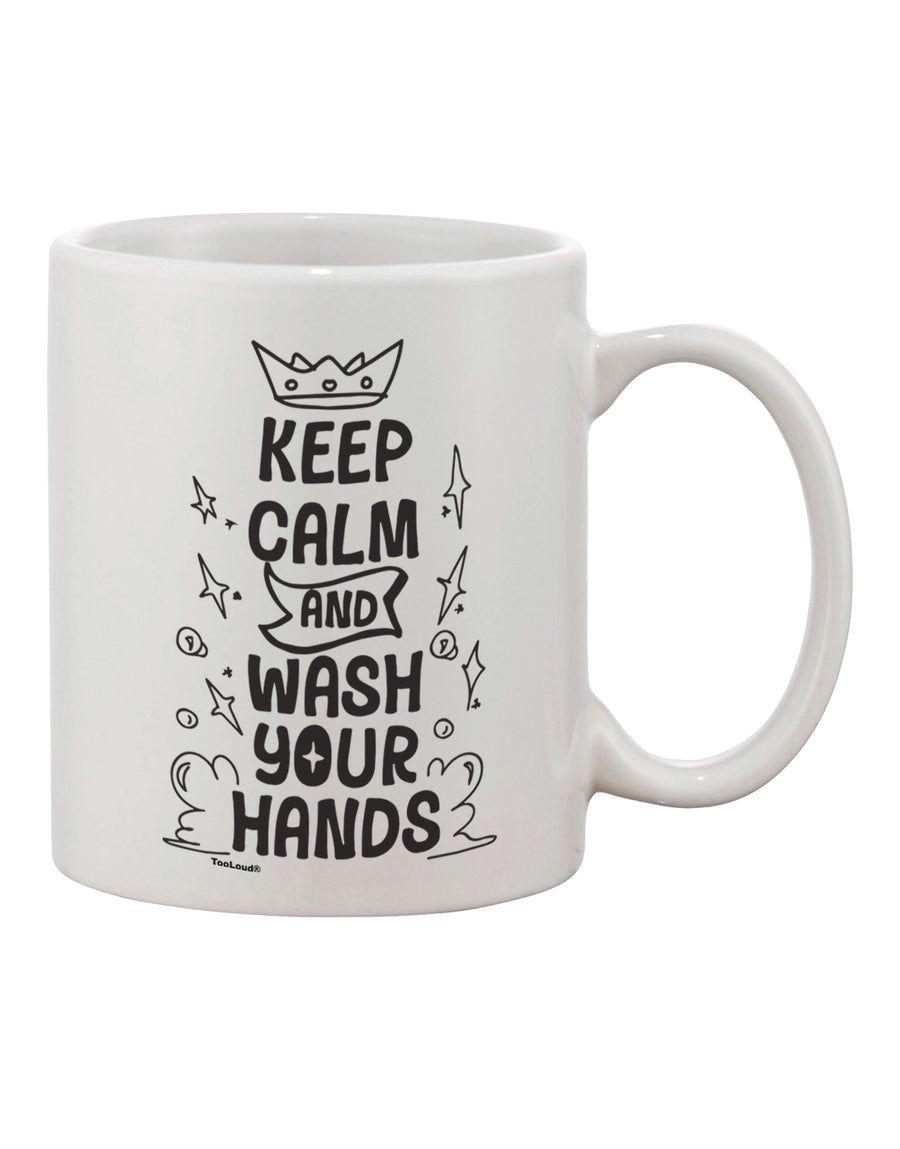 TooLoud Keep Calm and Wash Your Hands Printed 11oz Coffee Mug