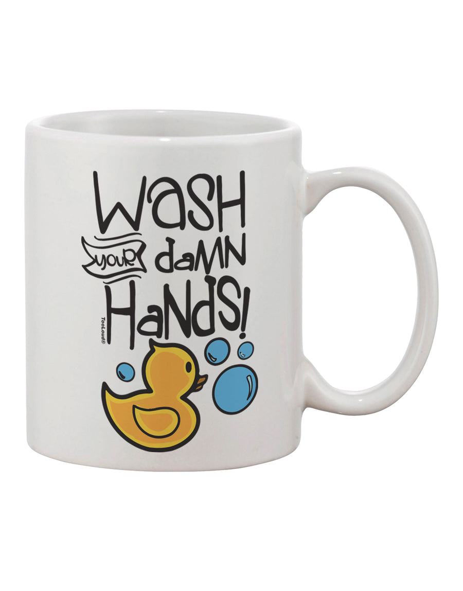 TooLoud Wash your Damn Hands Printed 11oz Coffee Mug