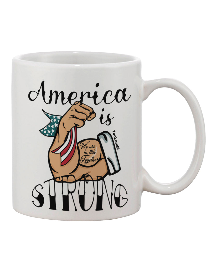 TooLoud America is Strong We will Overcome This Printed 11oz Coffee Mu