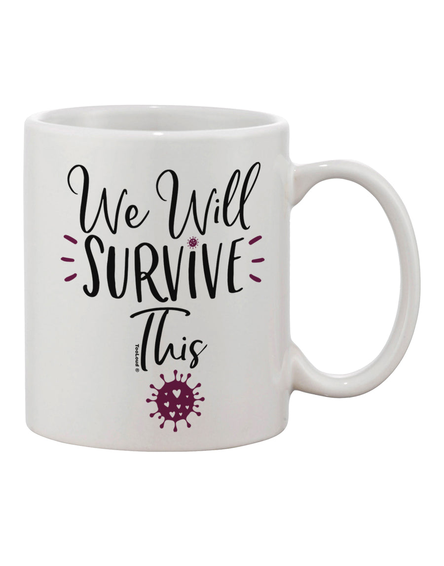 TooLoud We will Survive This Printed 11oz Coffee Mug