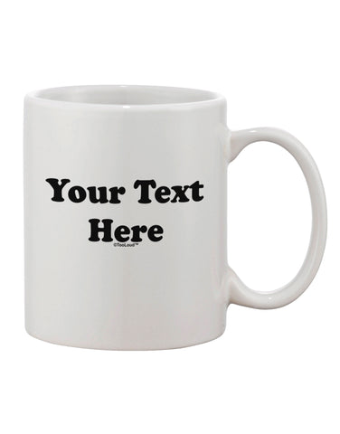 Enter Your Own Words Customized Text Printed 11oz Coffee Mug