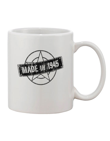 70th Birthday Made In Birth Year 1945 Printed 11oz Coffee Mug