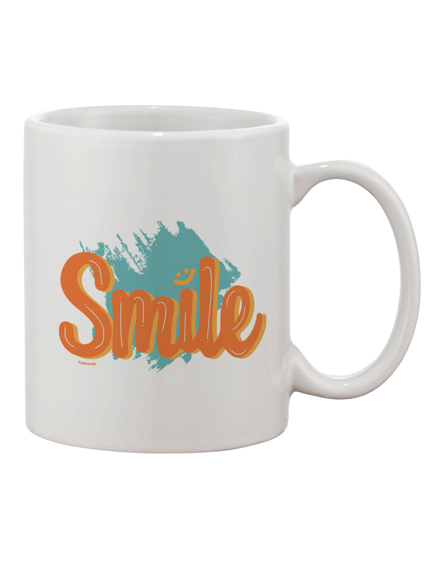 TooLoud Smile Printed 11oz Coffee Mug