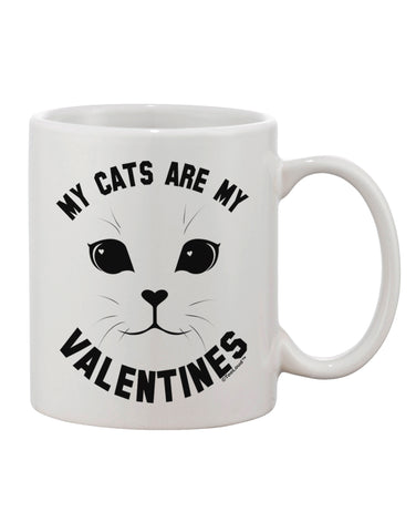 My Cats are my Valentines Printed 11oz Coffee Mug by TooLoud