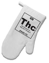 420 Element THC Funny Stoner White Printed Fabric Oven Mitt by TooLoud