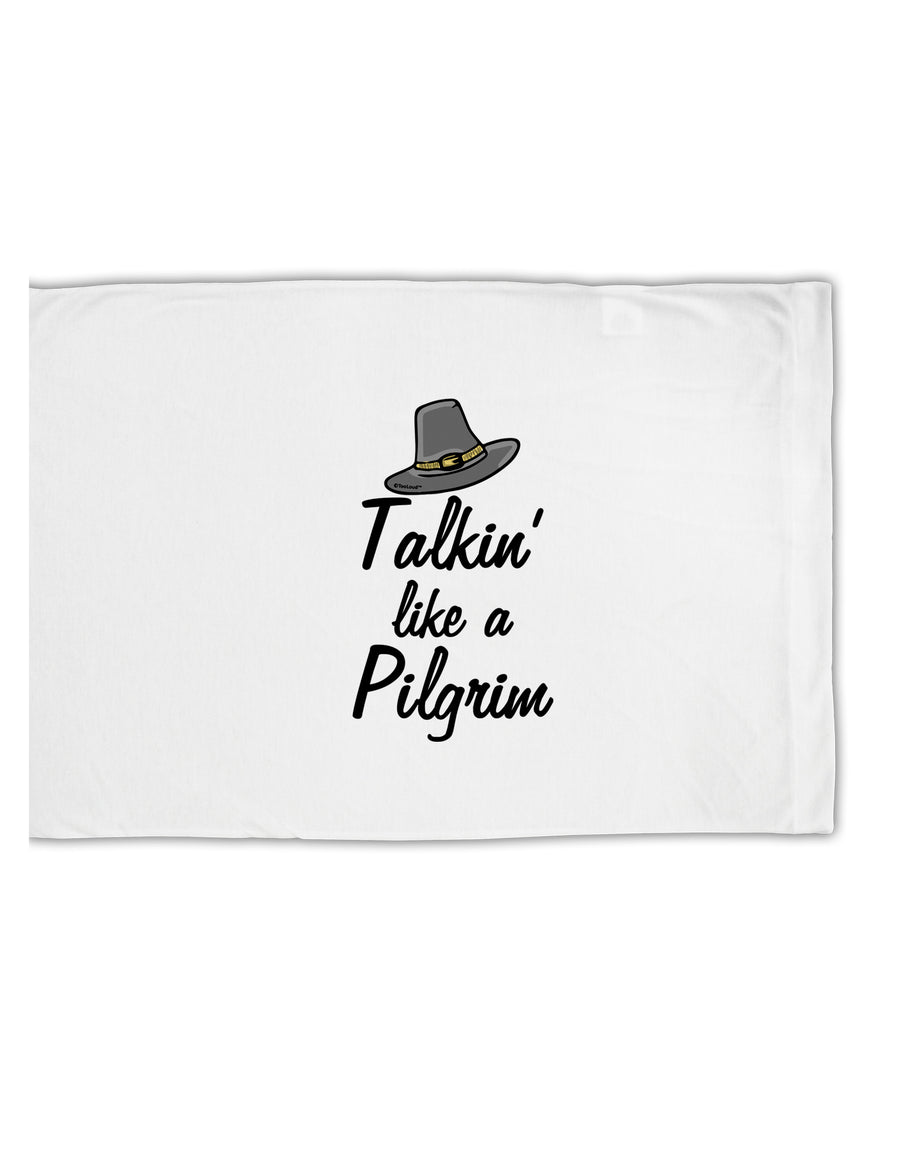 TooLoud Talkin Like a Pilgrim Standard Size Polyester Pillow Case