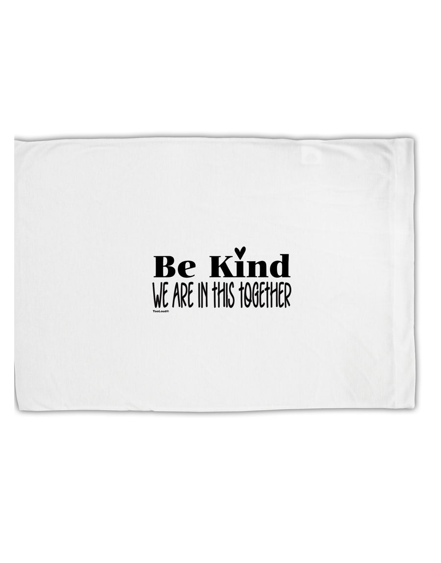 TooLoud Be kind we are in this together  Standard Size Polyester Pillo