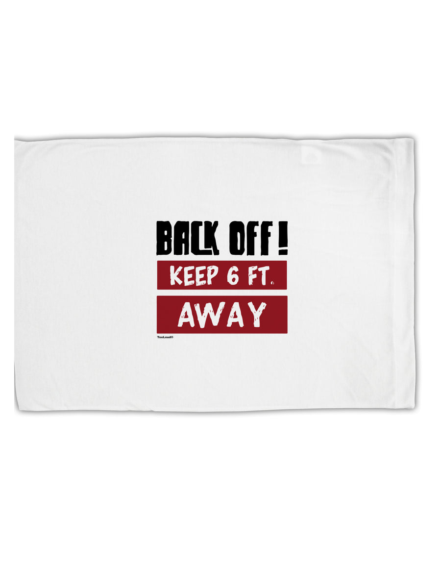 TooLoud BACK OFF Keep 6 Feet Away Standard Size Polyester Pillow Case