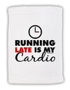 Running Late Is My Cardio Micro Terry Sport Towel 11 x 18 inches