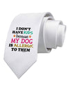 I Don't Have Kids - Dog Printed White Necktie