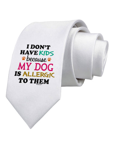 I Don't Have Kids - Dog Printed White Neck Tie